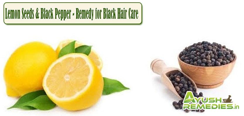 Lemon Seeds and Black Pepper Remedy for Black Hair Care