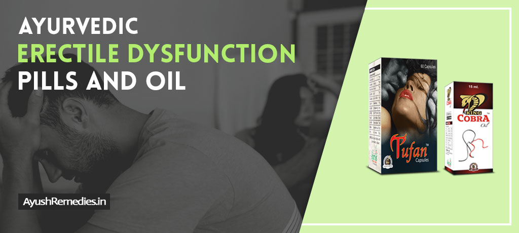 Ayurvedic Capsules and Oil for Erectile Dysfunction