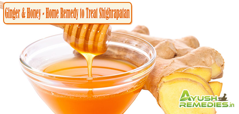 Home Remedy to Treat Shighrapatan
